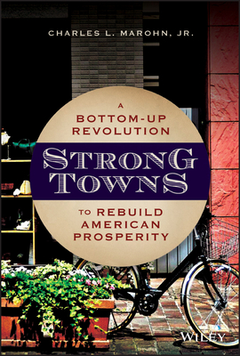 Two Takes on Charles Marohn's Strong Towns