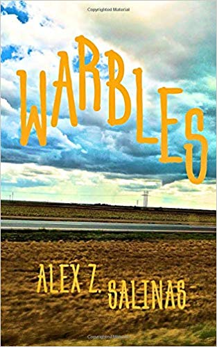 Warring Warbles Within — A Review of WARBLES by Alex Z. Salinas
