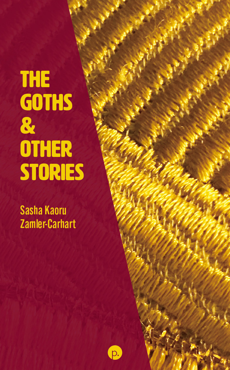 The Goths & Other Stories by Sasha Kaoru Zamler-Carhart is Out Now